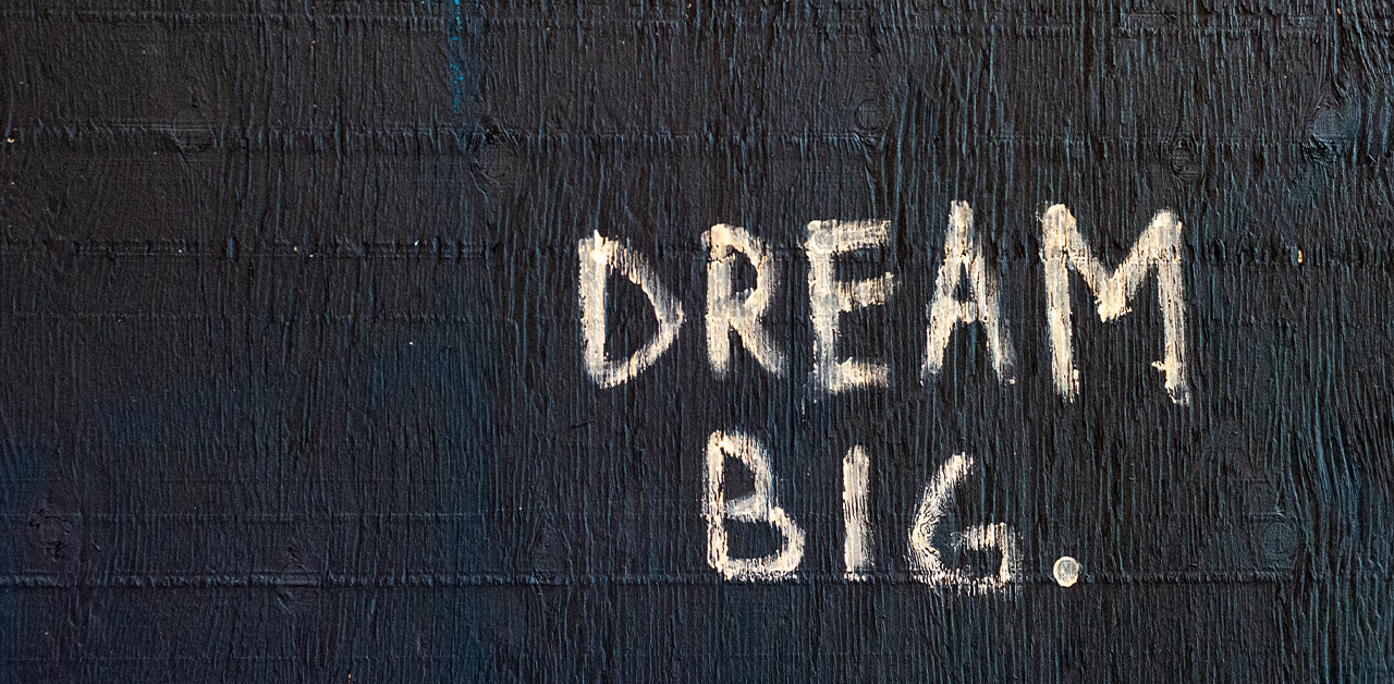 "Motivational image: ""dream big."""